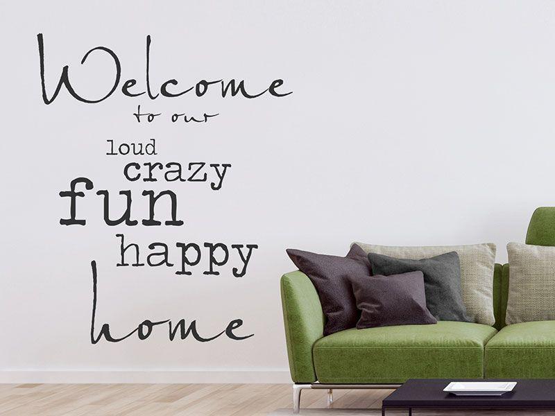 Wandtattoo Welcome to our loud crazy happy home - wandtattoos für badezimmer