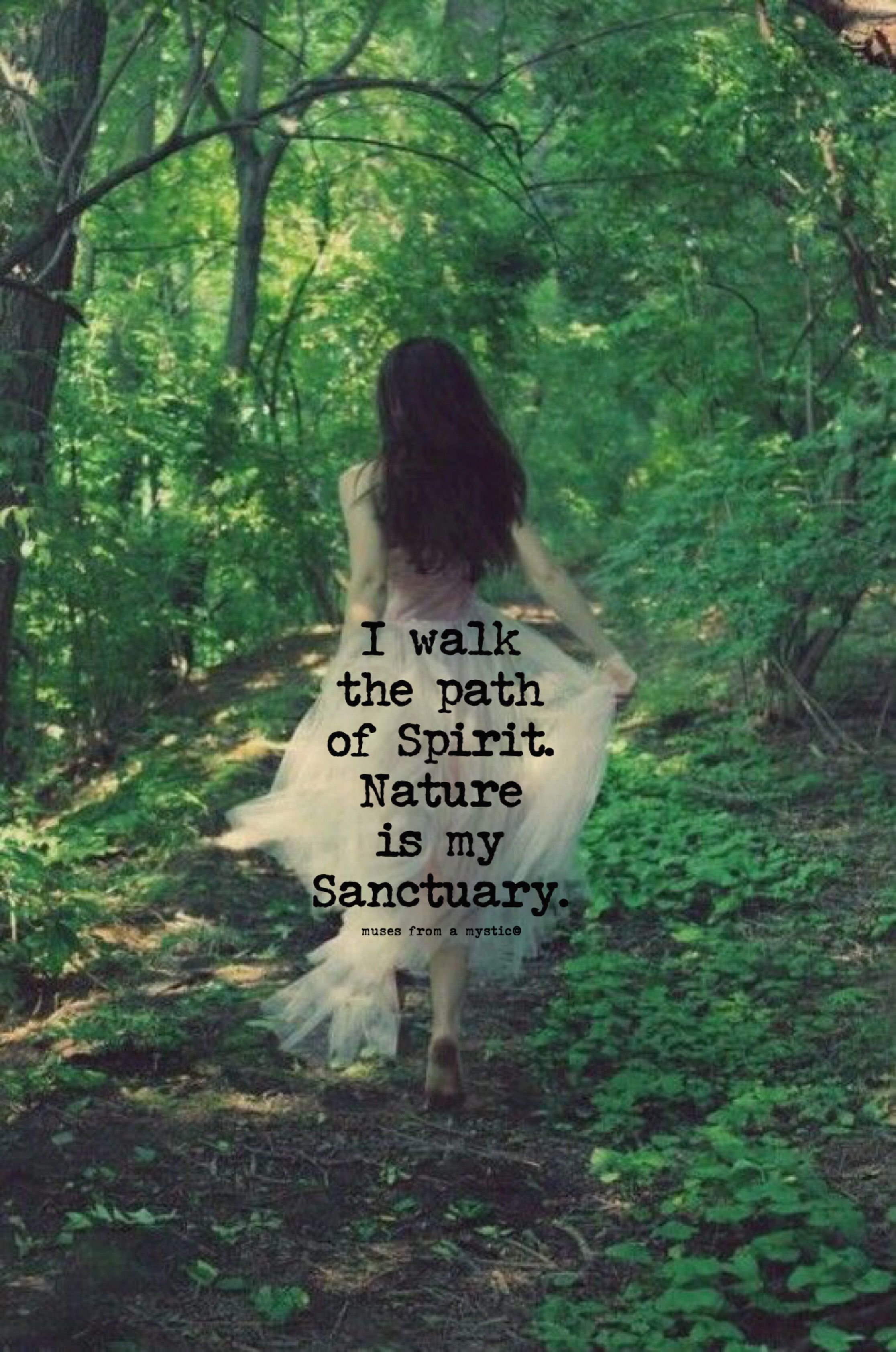 I walk the path of Spirit. Nature is my Sanctuary. | Simple words