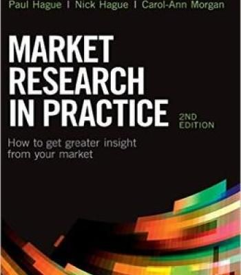 Market Research In Practice How To Get Greater Insight From Your - market research