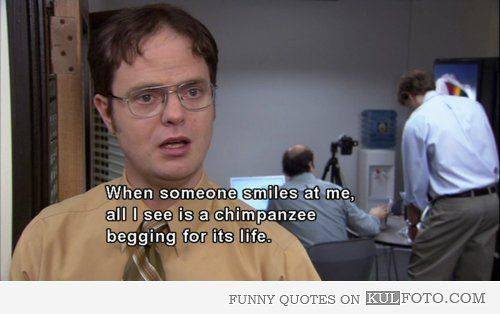 When someone smiles at me - Funny quote from The Office by ...