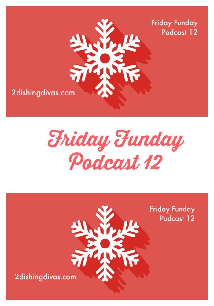 Friday Funday  Podcast 12
