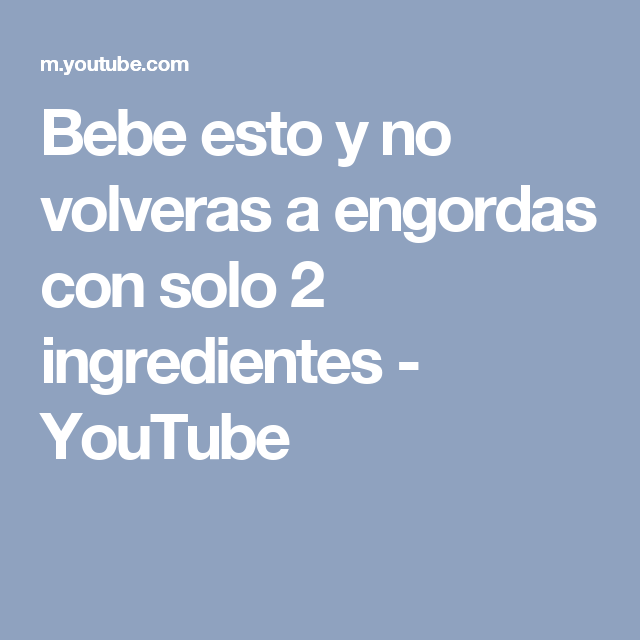 Bebe esto y no volveras a engordas con solo 2 ingredientes - YouTube