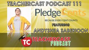 Learn why @PledgeCents is the best way to raise money for your classroom and schools | TeacherCast Podcast 111