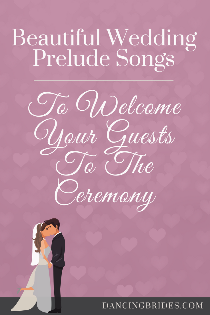 Wedding Prelude Songs.Beautiful Prelude Songs To Welcome Your Guests To The