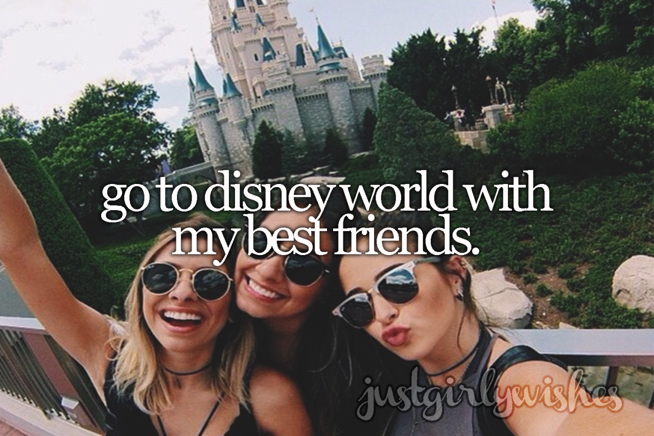 Bucket List: Go to Disney World with my best friends - CHECK!