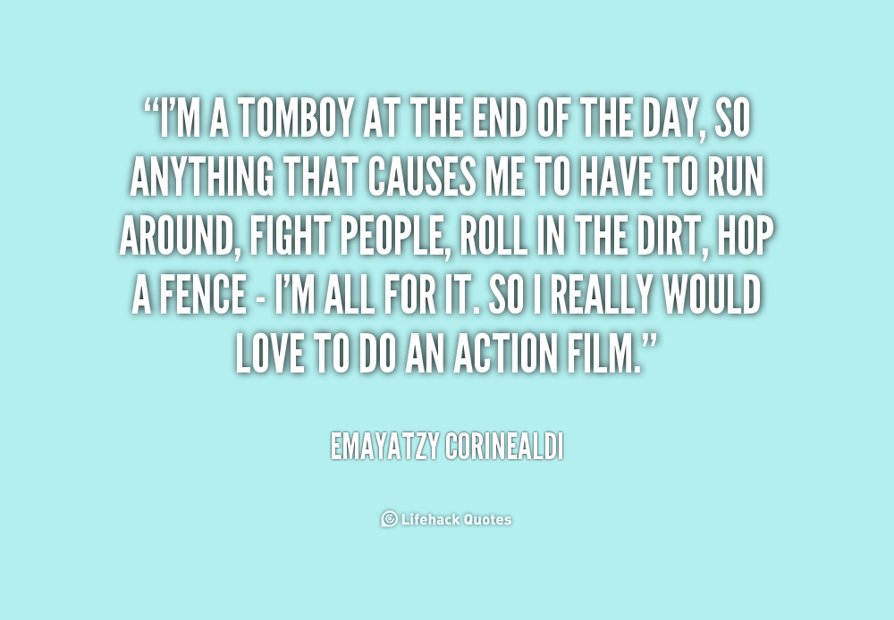 Tomboy Cute Tomboy Quotes Quotesgram Love 3 Tomboy Quotes