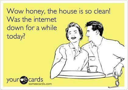 A Clean House Means…