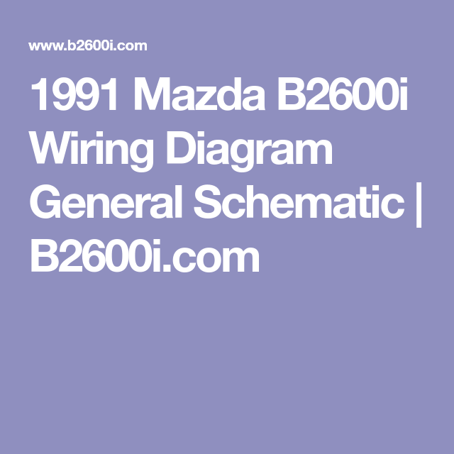 1991 mazda b2600i wiring diagram general schematic b2600i com rh pinterest com