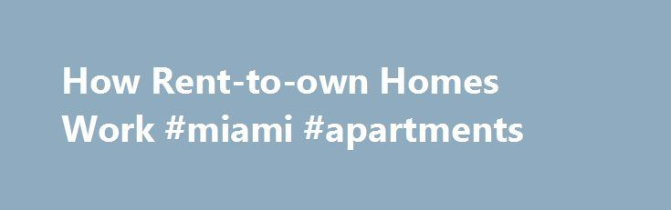 How Rent-to-own Homes Work #miami #apartments   apartmentnef2