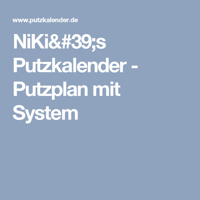 niki 39 s putzkalender putzplan mit system blogs food deco diy pinterest putzplan. Black Bedroom Furniture Sets. Home Design Ideas