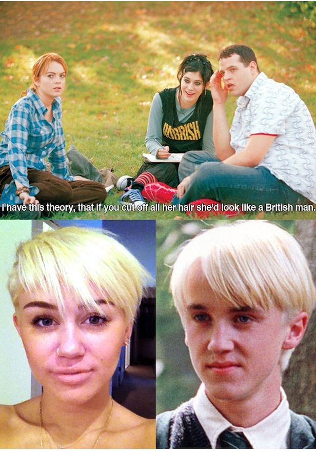 "Miley Cyrus meets Mean Girls= ""I have this theory, that if she cut off all her hair, she'd look like a British man"" LOL"