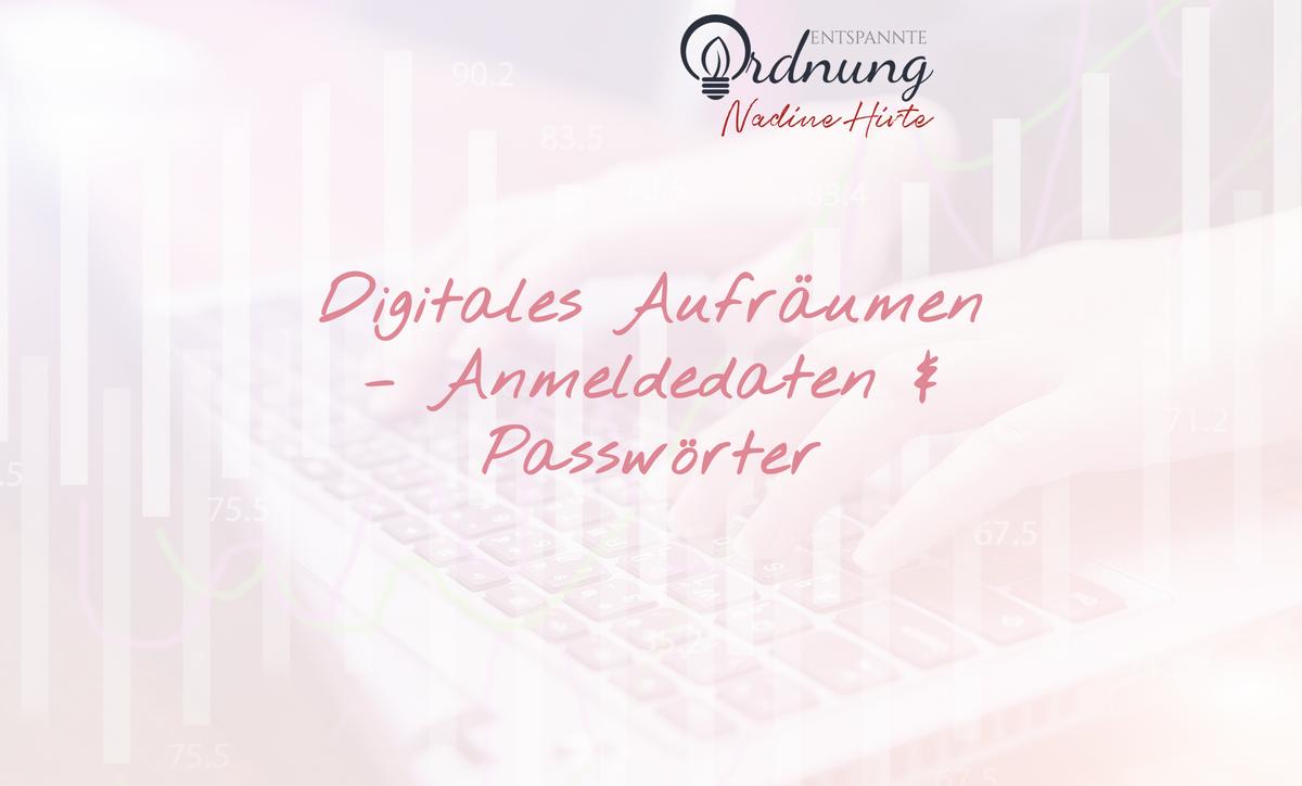 Digitales Aufräumen Anmeldedaten & Passwörter