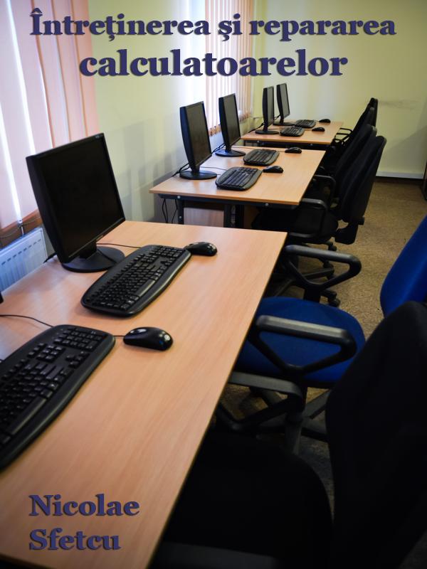 Întreţinerea şi repararea calculatoarelor  Manual pentru începători pentru întreţinerea şi depanarea calculatoarelor, cu o introducere în noţiuni despre calculatoare, hardware, software (inclusiv sisteme de operare) şi securitatea pe Internet.