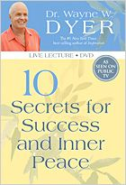 Dr. Wayne Dyer - 10 secrets for success and inner peace