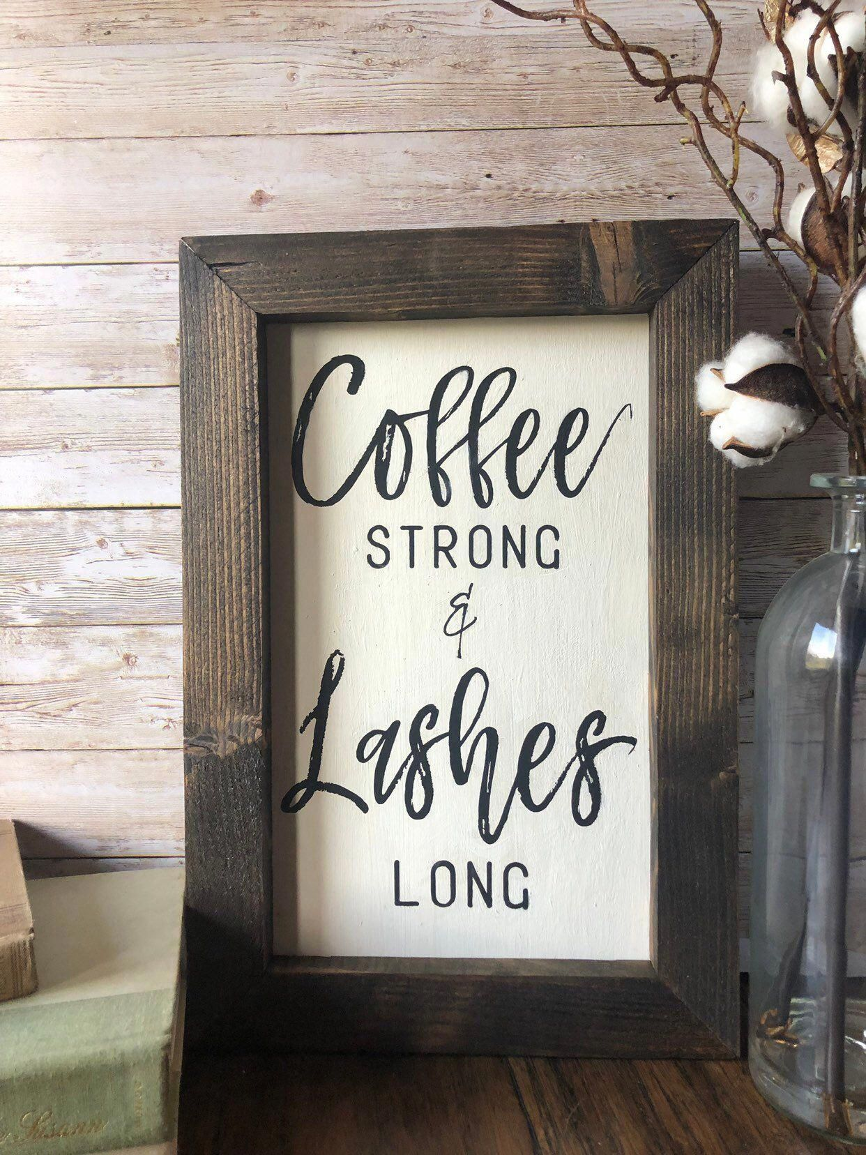 Coffee Strong Lashes Long sign, salon decor, coffee sign, make up sign, boutique decor, farmhouse sign, lash studio decor, salon gift