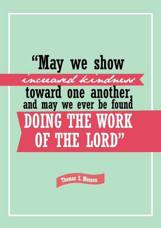 Show Increased Kindness And Be Found Doing The Work Of The Lord
