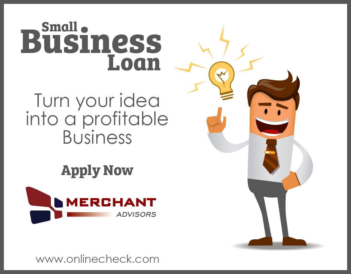 Small Business Loan Turn Your Idea Into A Profitable Business Small Business Loans Business Loans Small Business Funding
