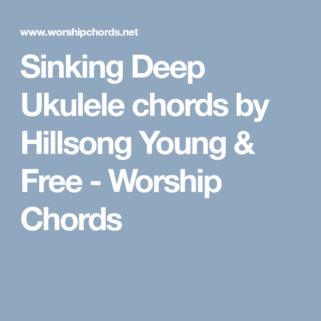 Sinking Deep Ukulele Chords By Hillsong Young Free