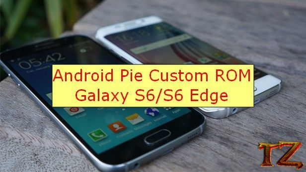 Android Pie Custom Rom For Samsung Galaxy S6/S6 Edge   Daily