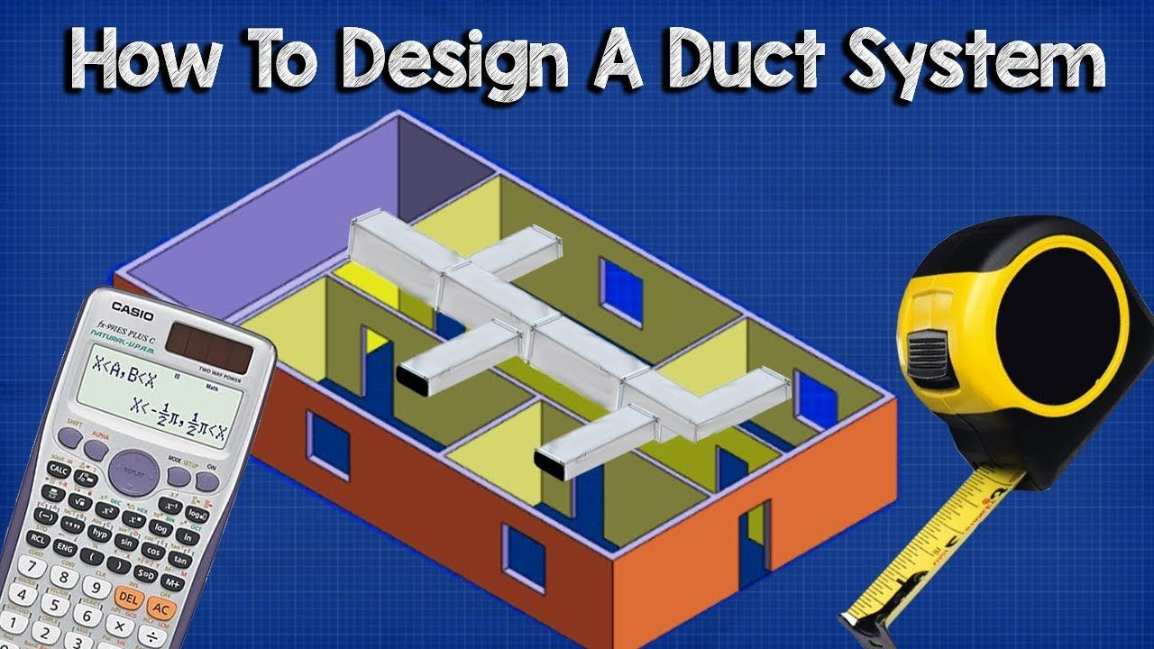 Ductwork sizing, calculation and design for efficiency