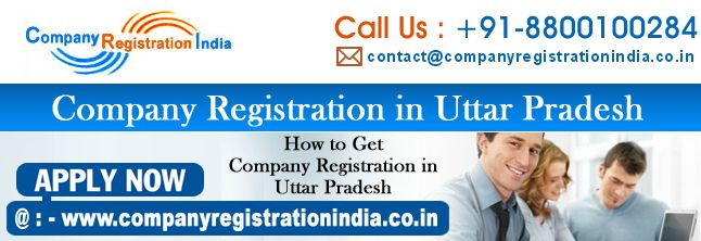 How To Get Company Registration In Uttar Pradesh Establishing A Company In Up Can Be Made Through Registrati Business Requirements Corporate Insurance Company