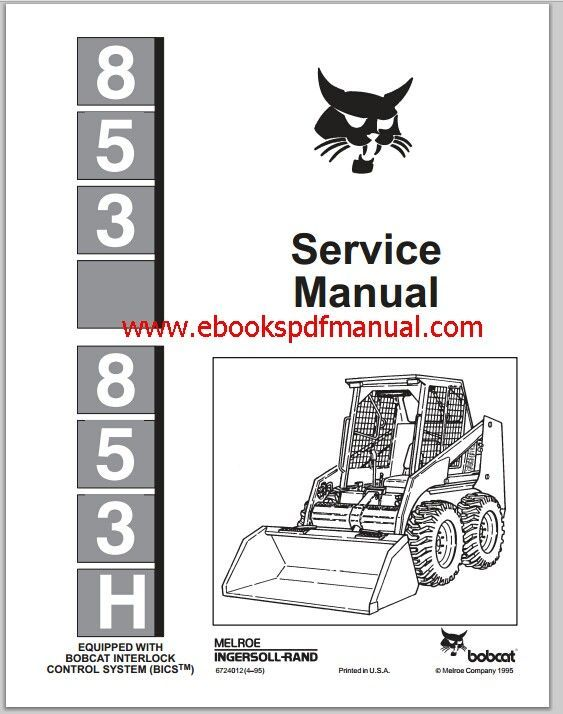 Bobcat 853 & 853H Loader Workshop Repair Service Manual