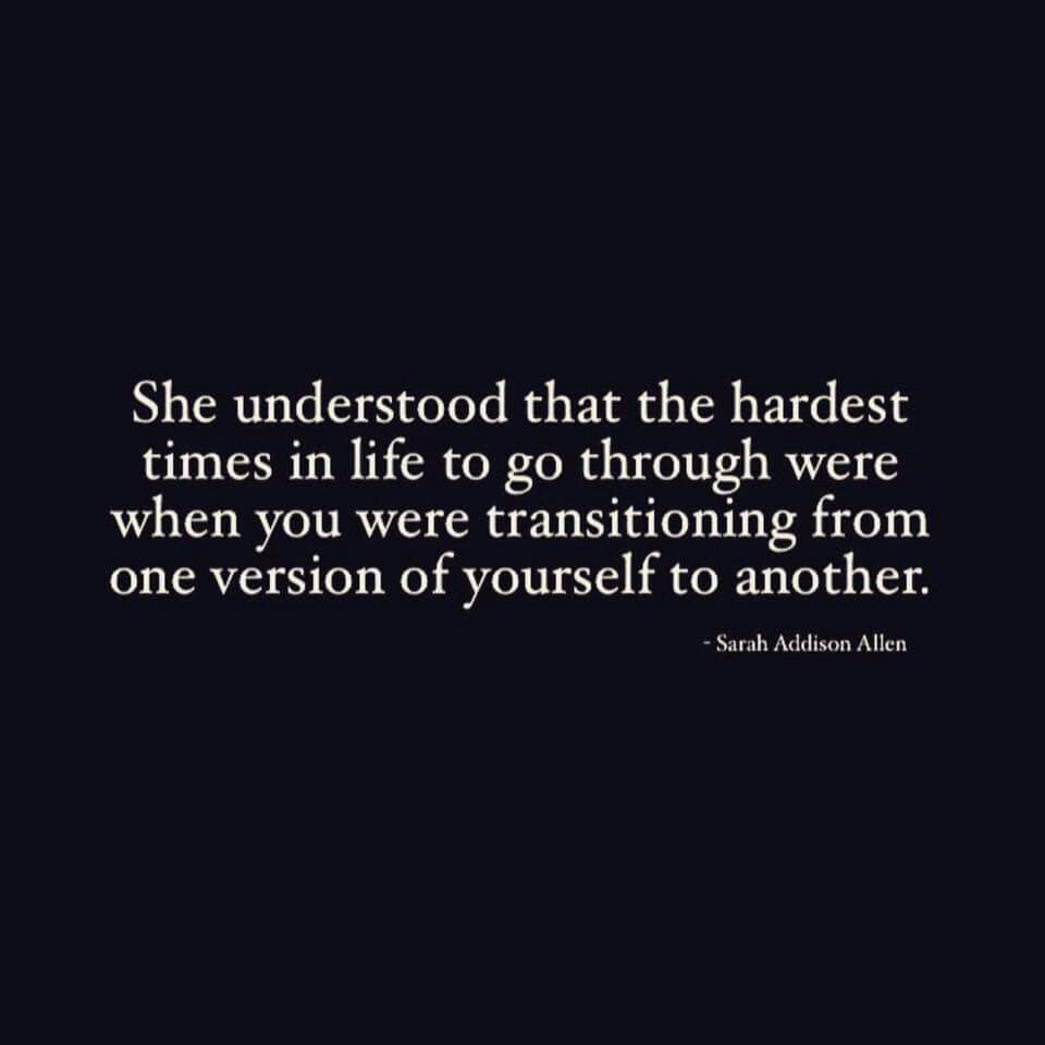 ❝She understood that the hardest times in life to go through were when you were