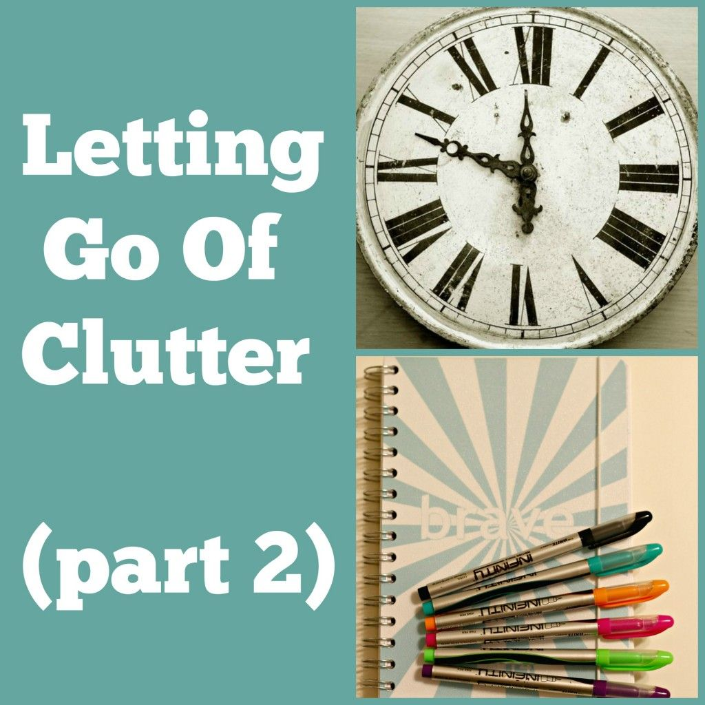 Letting Go Of Clutter (Part 2)