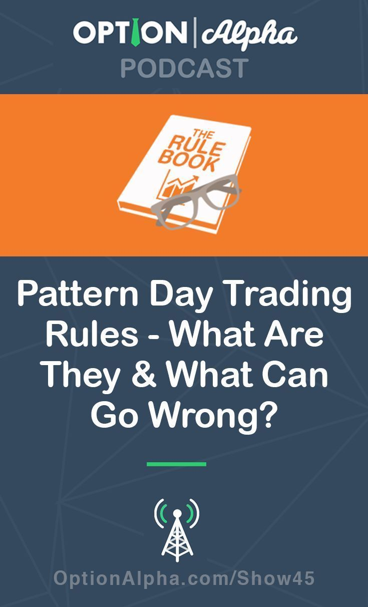 Pattern Day Trading Rules What Are They What Can Go Wrong Day Trading Day Trading Rules Day Trading Day Trader