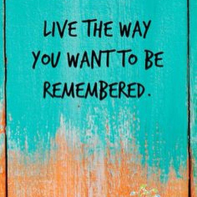 Live the way...