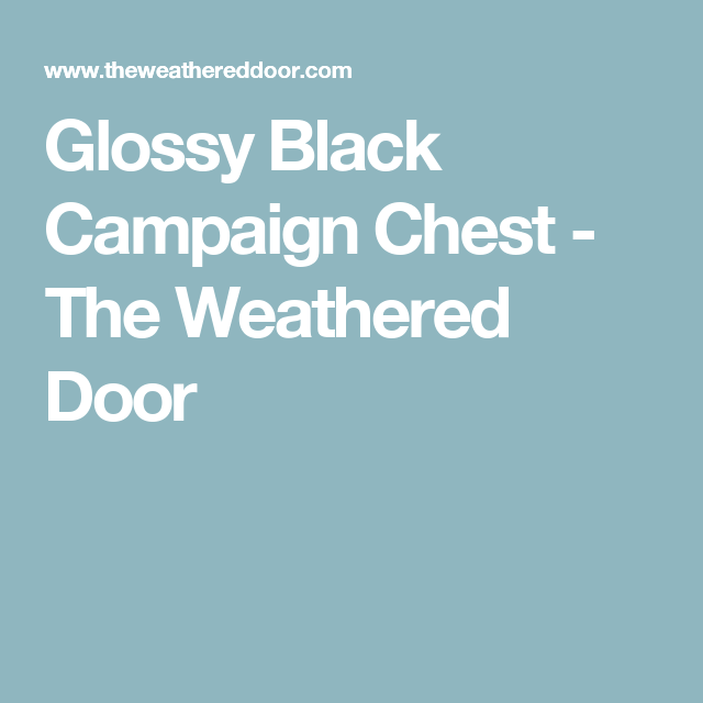 Glossy Black Campaign Chest - The Weathered Door