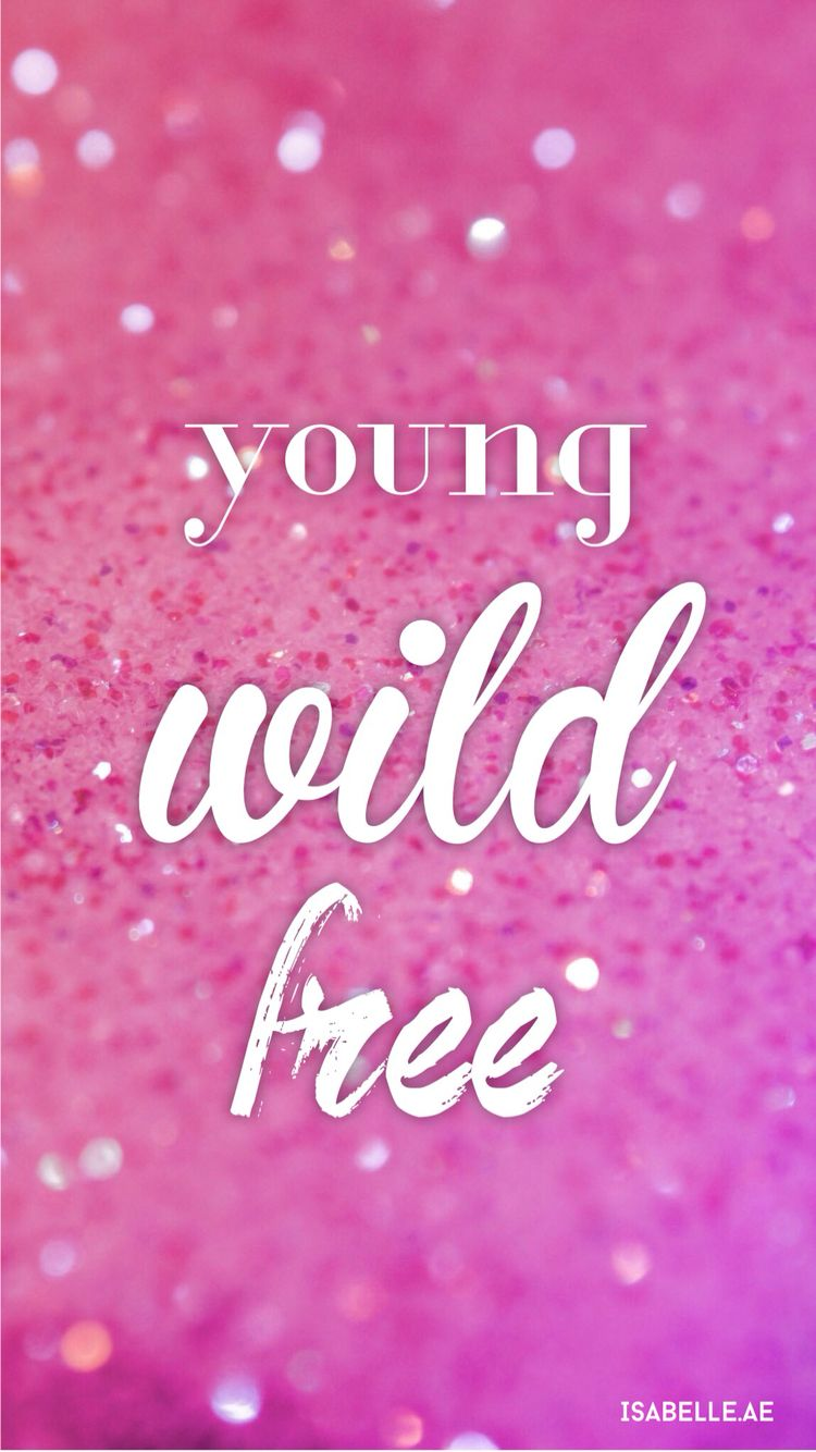 Iphone 6 Wallpaper Isabelleae Quote Young Wild Free Fond