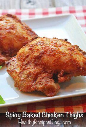 Spicy Baked Chicken Thighs Boneless Chicken Thigh Recipes Baked Chicken Thighs Spicy Baked Chicken