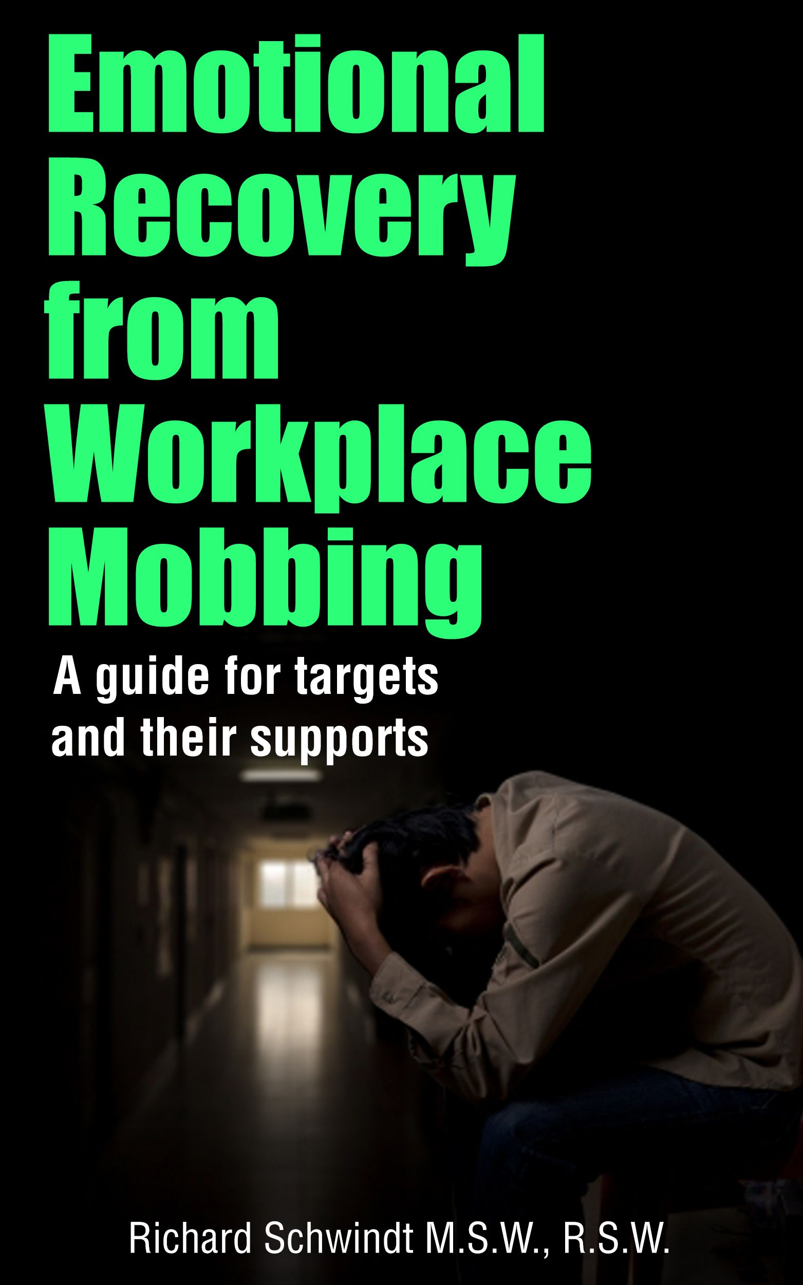 Immediate Help For Targets Of Workplace Mobbing, Written By A Therapist And  Former Target