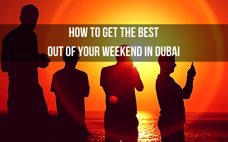 How to Get the Best Out of Your Weekend in Dubai - http://bit.ly/DxbWkd