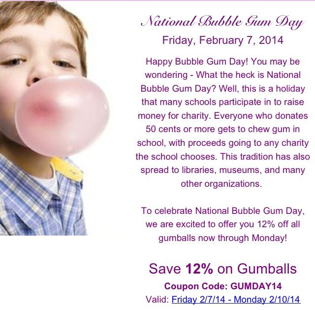 It S National Bubble Gum Day To Celebrate We Are Offering A Discount Of 12 Off All Gumballs Now Through Monday Go How To Raise Money Bubble Gum Bubbles