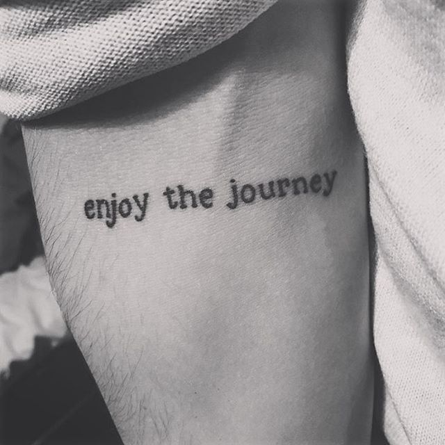 Tattoo Quotes About Enjoying Life: Enjoy The Journey #tattoo On @jakeduval! #tattoos