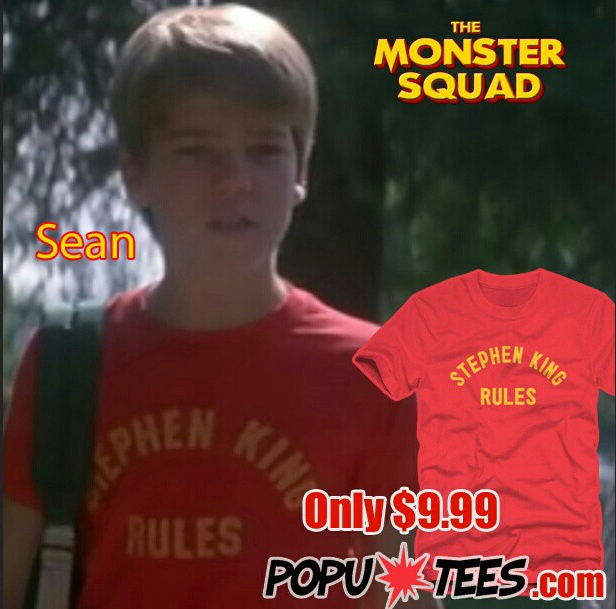 91eb6a88b Sean rocking an awesome Stephen King Rules T-Shirt from the 80's comedy horror  movie Monster Squad. Kick him in the NARDS!!!! lol $9.99