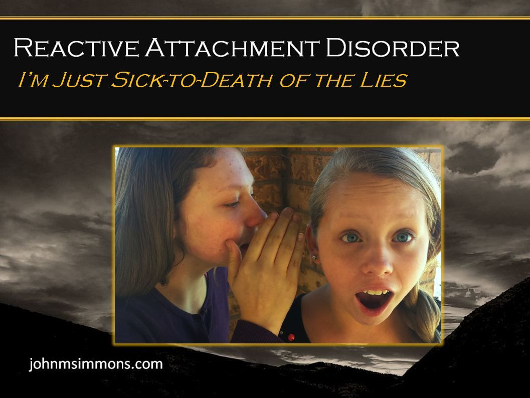 John M Simmons Rad Lying And Reactive Attachment Disorder