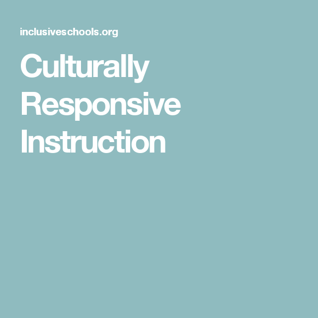 Culturally Responsive Instruction Culturally Responsive Teaching