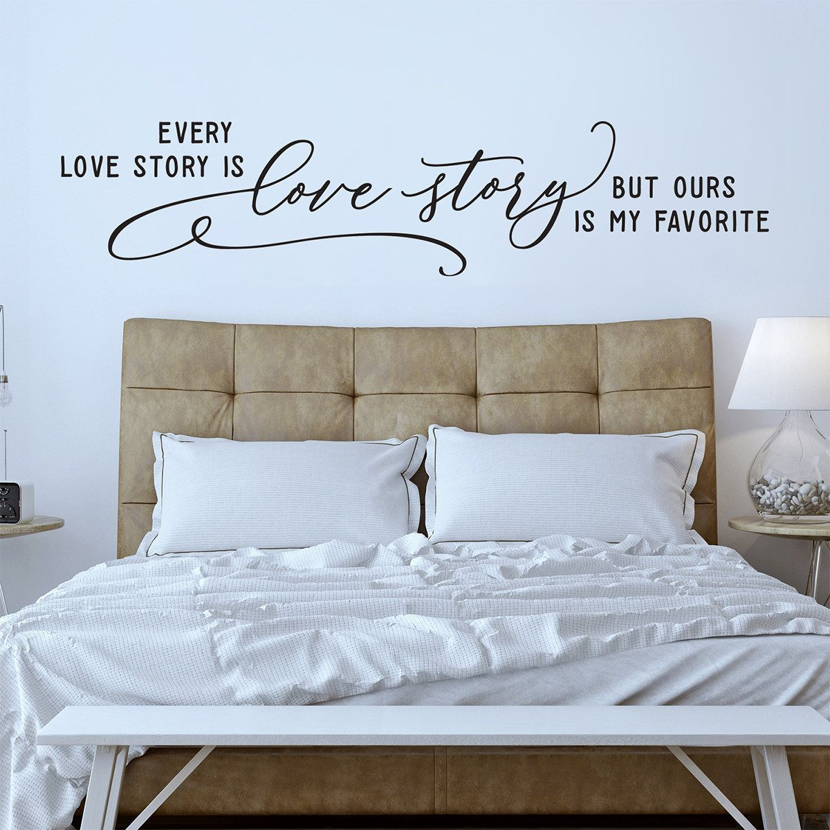 Master bedroom wall decor stickers  Every love story is beautiful but ours is my favorite  Bedroom Wall