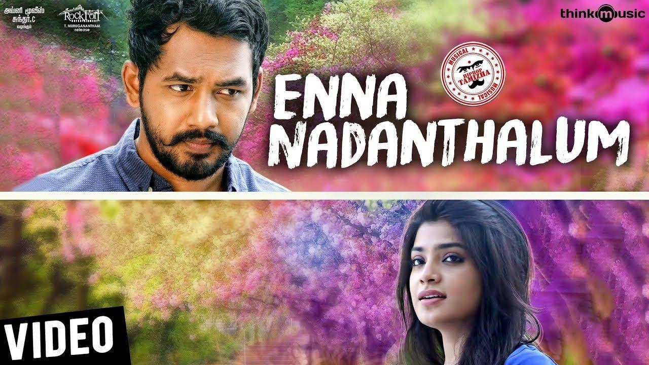Meesaya Murukku Songs Enna Nadanthalum Video Song Hiphop Tamizha Aathmika Vivek Tamil Songs Lyrics Album Songs Enna