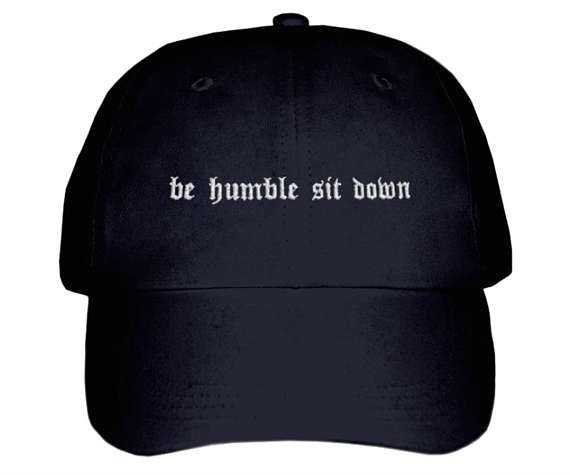 Be Humble Sit Down Kendrick Lamar Inspired Embroidered Hat ... 2760610f2bc8