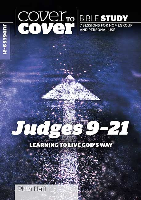 Judges Part 2: 9-21 - Learning to live God's way by Phin Hall