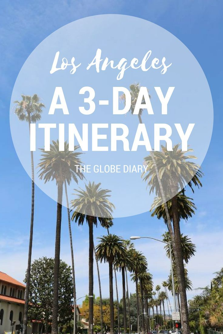 How To Spend 3 Days In Los Angeles The Globe Diary Usa Travel Guide Travel Usa Usa Travel Destinations