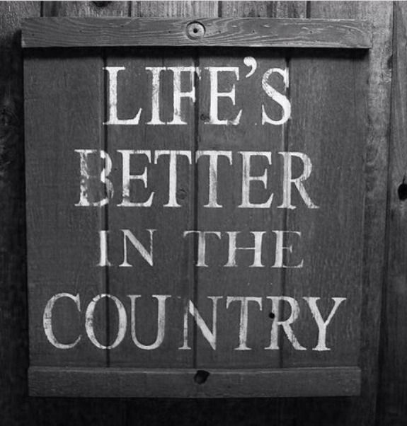 So True! I Love My Country Home... It's Quiet, It's