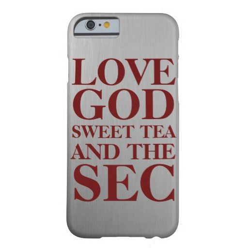 LOVE GOD SWEET TEA AND THE SEC BARELY THERE iPhone 6 CASE