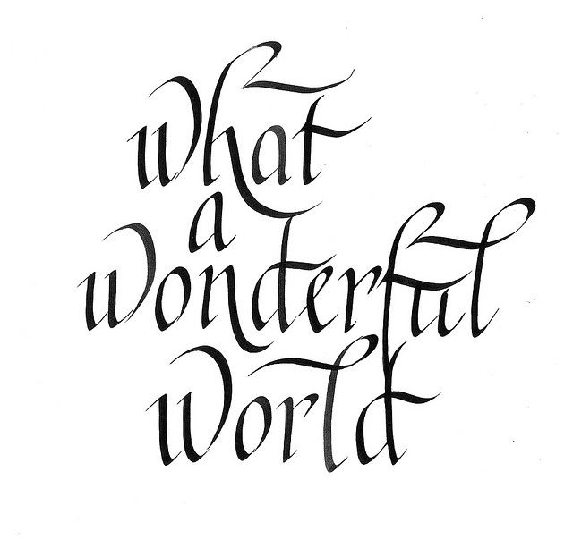 What A Wonderful World Lettering Love Pinterest Calligraphy