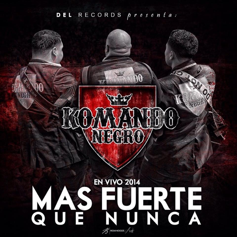 Download Komando Negro - Mas Fuerte Que Nunca 2014 - Sinaloa-Mp3