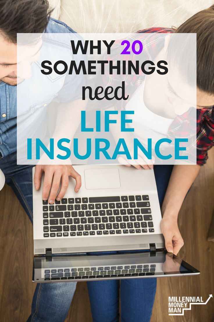 Why 20 Somethings Need Life Insurance With Images Life